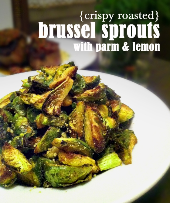 Smoky Roasted Brussel Sprouts with Lemon & Parm