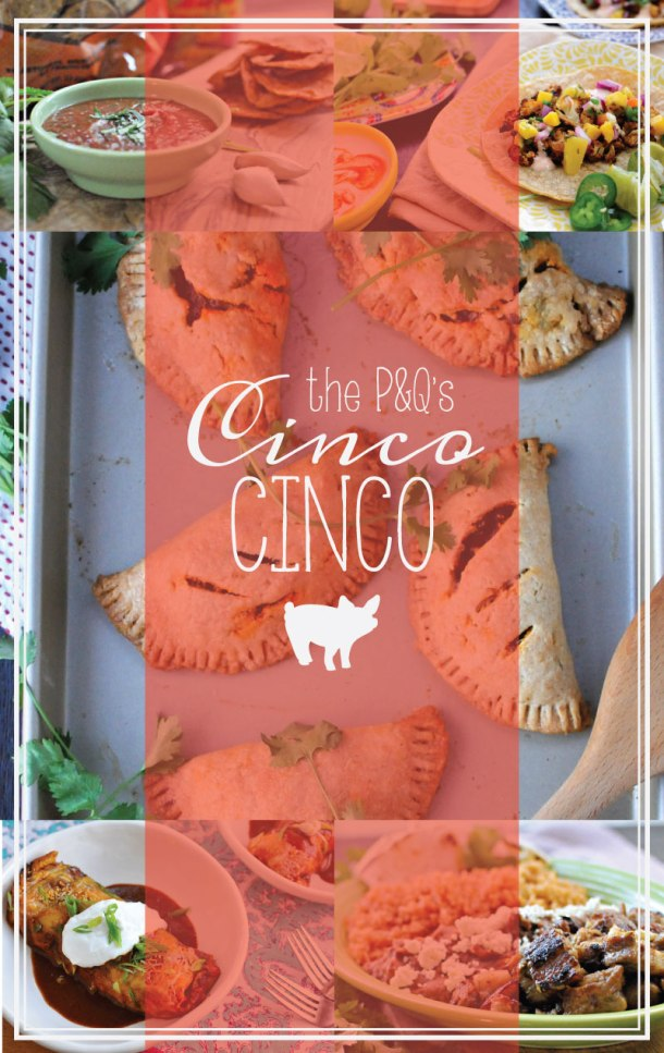 the p&q's Cinco Cinco - a quickie roundup of favorite Cinco de Mayo recipes // the pig & quill