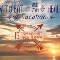 15 Tips for How to Eat Healthy on Vacation (and a new Foodie App Edition)